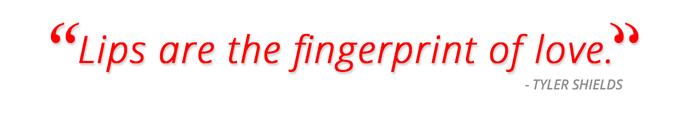 Lips are the fingerprint of love